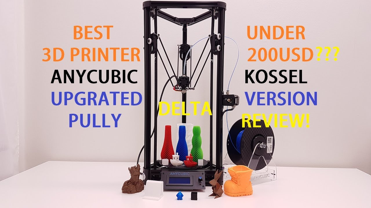 Anycubic Kossel Review Best 3d Printer Under 200usd